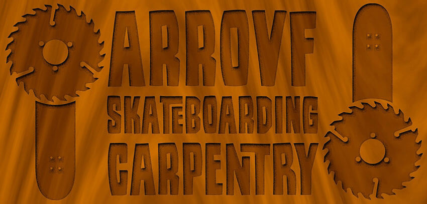 Arrovf Skateboarding Carpentry