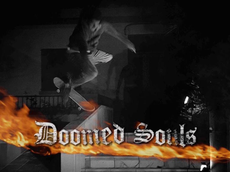 Doomed Souls, skate video